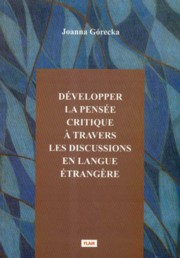 Developper la pensee critique a travers les discussions en langue etrangere, Górecka Joanna