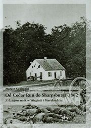 Od Cedar Run do Sharpsburga 1862, Suchacki Marcin