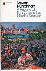 A Historyof the Crusades I The First Crusade, Runciman Steven