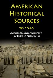 American Historical Sources to 1945,