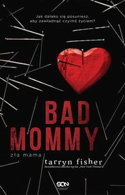 Bad Mommy, Fisher Tarryn