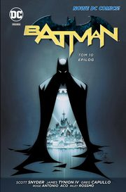 Batman Tom 10 Epilog, Snyder Scott, TynionIV James, Fawkes Ray, Capullo Gragg, Antonio Roge, ACO ACO, Rossmo Riley