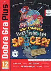 Dobra Gra Plus Holy potatoes we're in space,