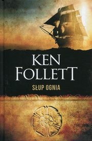 Słup ognia, Follett Ken