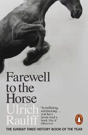 Farewell to the Horse, Raulff  Ulrich