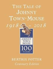 The Tale of Johnny Town Mouse Gold Centenary Edition, Potter Beatrix