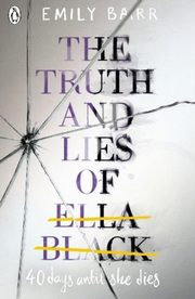 The Truth and Lies of Ella Black, Barr Emily