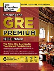 Cracking the GRE Premium Edition with 6 Practice Tests, Princeton Review